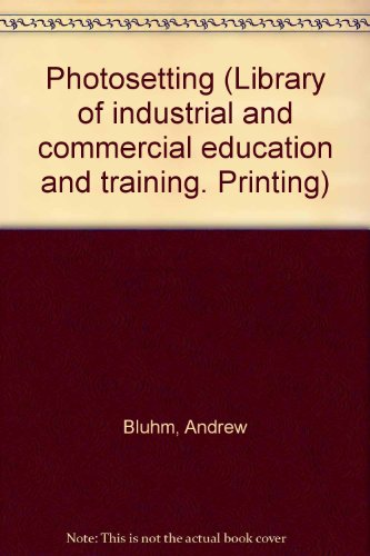 9780080037202: Photosetting (Library of industrial and commercial education and training)