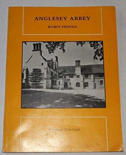 9780080039824: Anglesey Abbey: A guide (National Trust. Guides)