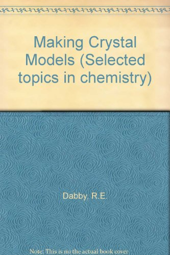 9780080040110: Making Crystal Models (Selected topics in chemistry)