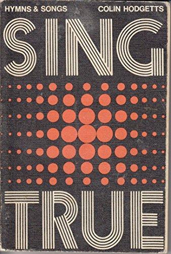 9780080063294: Sing True