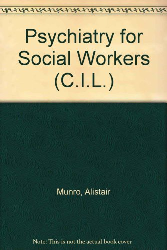 9780080063669: Psychiatry for Social Workers (C.I.L.)