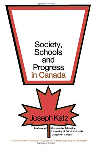 Society Schools and Progress in Canada (C.I.L.) (0080063748) by Joseph Katz