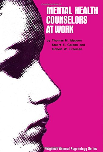 Mental health counselors at work, (Pergamon general psychology series): Magoon, Thomas M