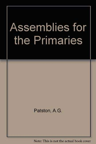 Assemblies for the Primaries.: Patston, A G