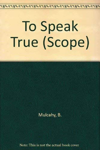 9780080064444: To Speak True (Scope)