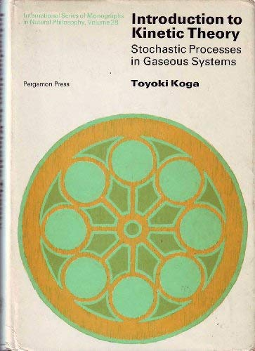 Introduction to Kinetic Theory: Stochastic Processes in: Toyoki Koga
