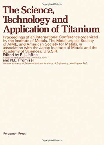 9780080065649: Science, Technology and Application of Titanium : Proceedings of an international conference, organized by the Institute of Metals, The Metallurgical Society of AIME, and American Society for Metals