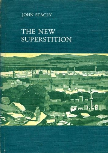 New Superstition (Man and religion series, pt. 5: The New Testament scene) (0080065651) by John Stacey
