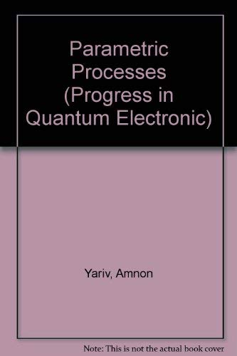 9780080066325: Parametric Processes (Progress in Quantum Electronic)