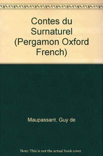 Contes Du Surnaturel (Pergamon Oxford French): Maupassant, Guy de
