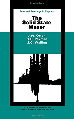 The Solid State Maser (Selected Readings in Physics): Orton, John Wilfred