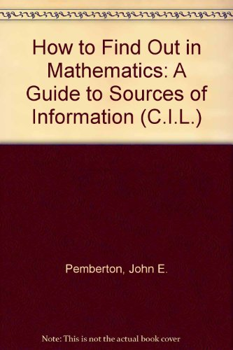 How to Find Out in Mathematics (C.I.L.) (9780080068244) by John E. Pemberton
