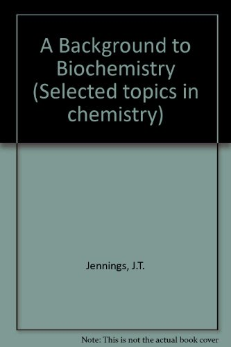 9780080068305: A Background to Biochemistry (Selected topics in chemistry)