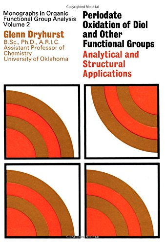 9780080068770: Periodate oxidation of diol and other functional groups;: Analytical and structural applications (Monographs in organic functional group analysis)