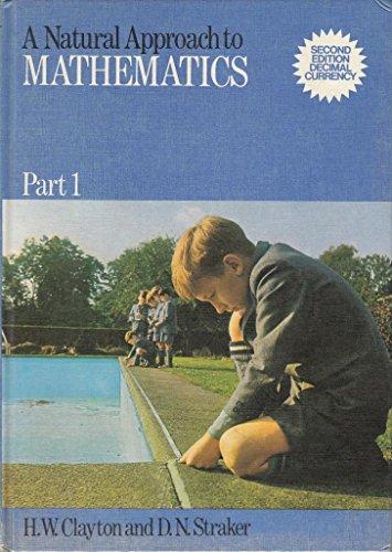9780080069470: Natural Approach to Mathematics: Pt. 1