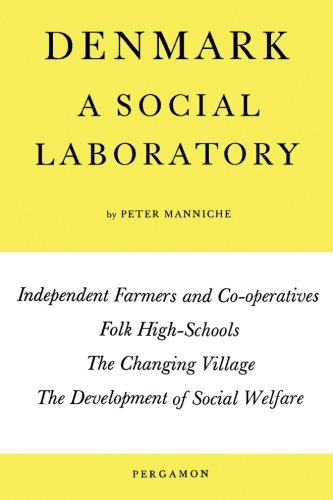 9780080069913: Denmark: A Social Laboratory: Independent Farmers and Co-Operatives, Folk High-Schools, the Changing Village, the Development of Social Welfare in Town and Country (Bk. 1)