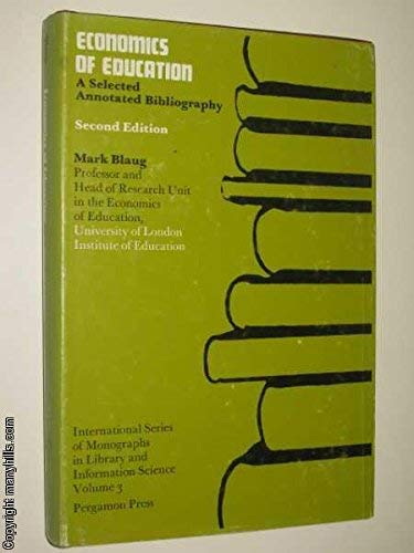 9780080069975: Economics of education; a selected annotated bibliography, (International series of monographs in library and information science, v. 3)