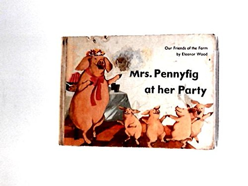 9780080073392: Mrs. Pennyfig and Mrs.Friskybaa (Our Friends of the Farm)