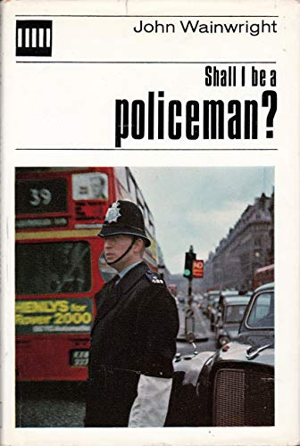 9780080086507: Shall I be a Policeman?