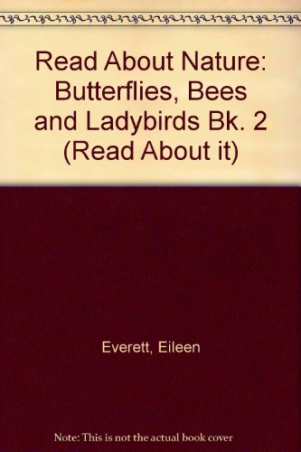 9780080087221: Read About Nature: Butterflies, Bees and Ladybirds Bk. 2 (Read About It)