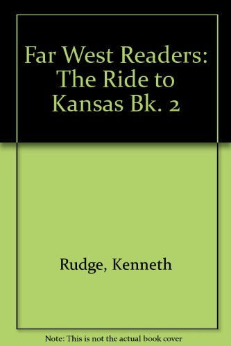 9780080088785: Far West Readers: The Ride to Kansas Bk. 2