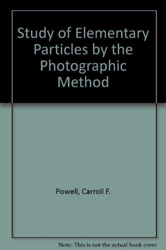 9780080093093: Study of Elementary Particles by the Photographic Method