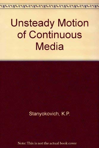 Unsteady Motion of Continuous Media: Stanyukovich, K.P.