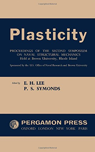 Plasticity: Proceedings of the Second Symposium on Naval Structural Mechanics (Office of Naval ...