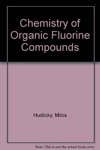 9780080095783: Chemistry of Organic Fluorine Compounds