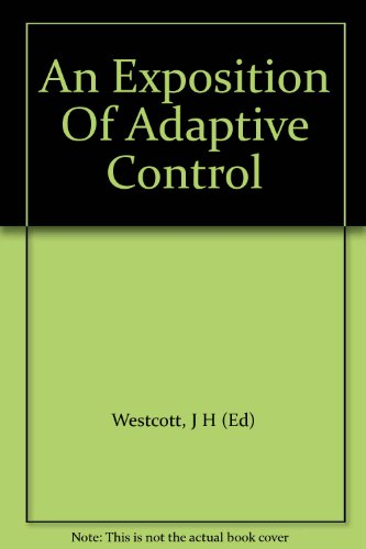 9780080096599: An Exposition Of Adaptive Control
