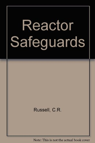 Reactor Safeguards (International Series of Monographs on Nuclear Energy): Russell, Charles R.