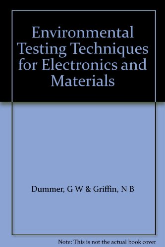 9780080097206: Environmental Testing Techniques for Electronics and Materials