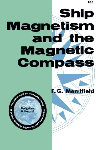 9780080097695: Ship Magnetism and the Magnetic Compass: The Commonwealth and International Library of Science, Technology, Engineering and Liberal Studies: Navigation and Nautical Courses (Commonwealth Library)