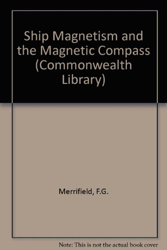 9780080097701: Ship Magnetism and the Magnetic Compass (Commonwealth Library)