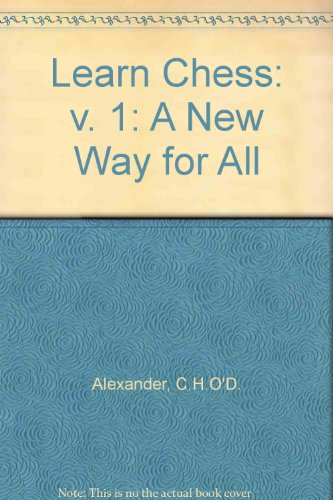 9780080098678: Learn Chess: v. 1: A New Way for All