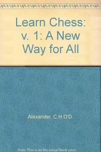 Learn Chess: v. 1: A New Way: Beach, T.J.