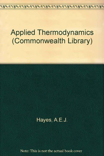 Applied thermodynamics: Hayes, Anthony Edward John