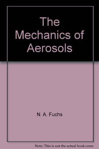 9780080100661: The Mechanics of Aerosols