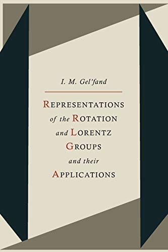 9780080100692: Representations of the rotation and Lorentz groups and their applications. Translated by G. Cummins and T. Boddington. English translation editor. H.K. Farahat.