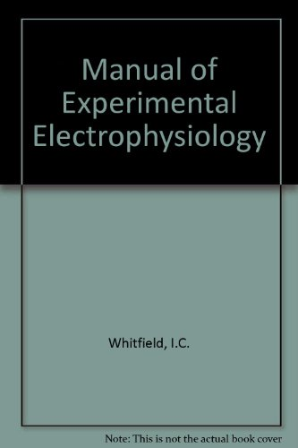 9780080102559: Manual of Experimental Electrophysiology