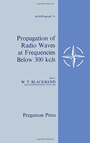 9780080102689: Propagation of Radio Waves at Frequencies Below 300Kc/s (Agardograph)