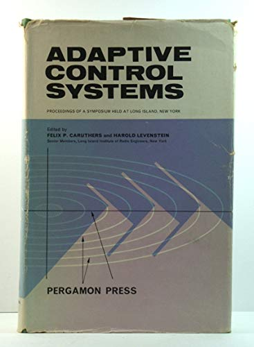 9780080102849: Adaptive Control Systems: Symposium
