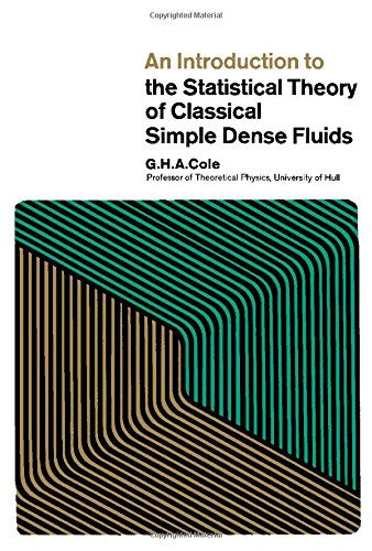 An Introduction to the Statistical Theory of Classical Simple Dense Fluids: Cole, G.H.A.