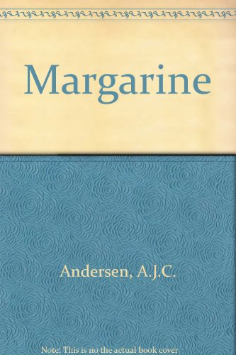 Margarine. Second Revised Edition: A.J.C. Andersen and