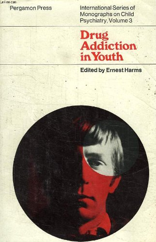Drug Addiction in Youth: Ernest Harms (editor)