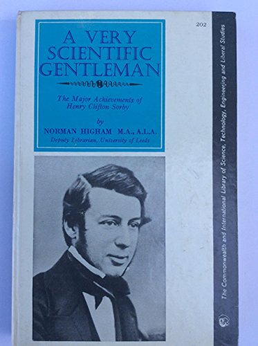 9780080105796: Very Scientific Gentleman: The Major Achievements of Henry Clifton Sorby (Commonwealth Library)