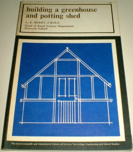 9780080106205: Building a Greenhouse and Potting Shed