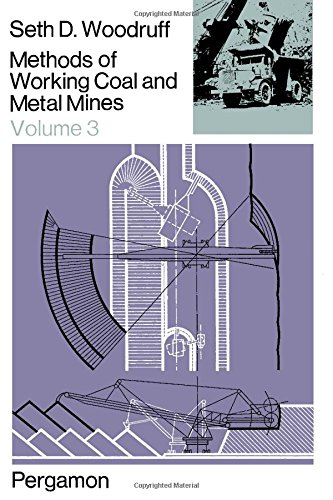 9780080106984: Methods of Working Coal and Metal Mines: Planning and Operation of Mining Systems v. 3