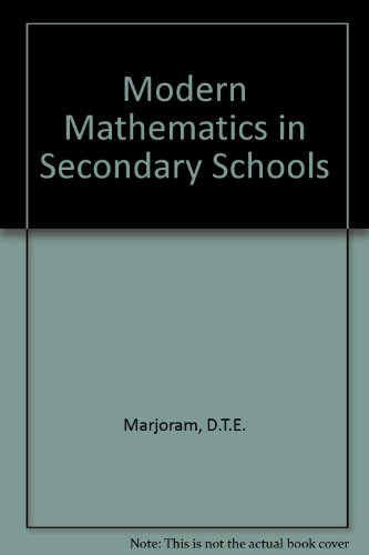 Modern Mathematics in Secondary Schools: Marjoram, D.T.E.