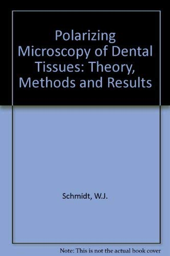 9780080107875: Polarizing Microscopy of Dental Tissues: Theory, Methods and Results